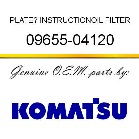 PLATE? INSTRUCTION,OIL FILTER 09655-04120