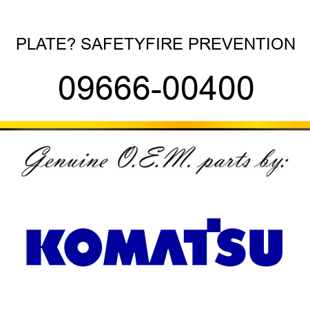 PLATE? SAFETY,FIRE PREVENTION 09666-00400