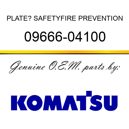 PLATE? SAFETY,FIRE PREVENTION 09666-04100