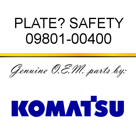 PLATE? SAFETY 09801-00400