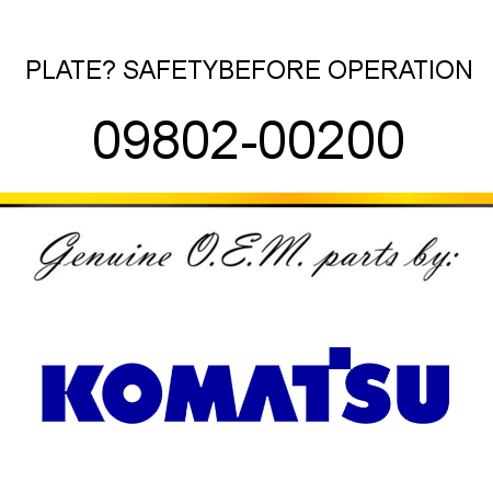 PLATE? SAFETY,BEFORE OPERATION 09802-00200