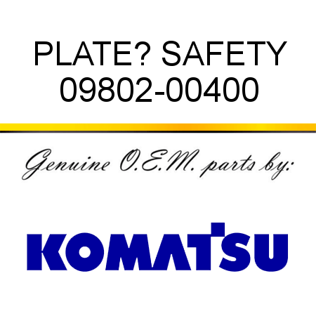 PLATE? SAFETY 09802-00400