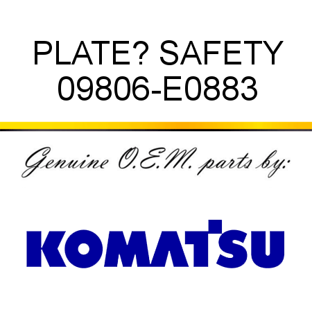 PLATE? SAFETY 09806-E0883