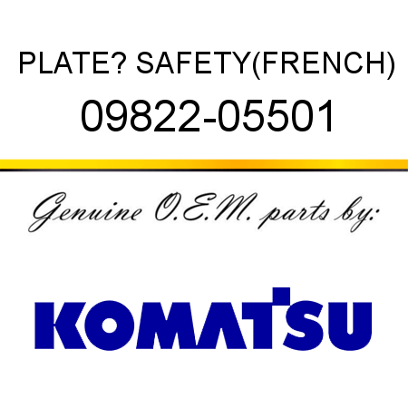 PLATE? SAFETY,(FRENCH) 09822-05501