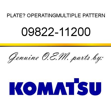 PLATE? OPERATING,MULTIPLE PATTERN 09822-11200
