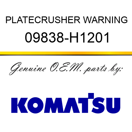 PLATE,CRUSHER WARNING 09838-H1201