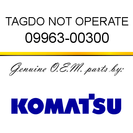 TAG,DO NOT OPERATE 09963-00300