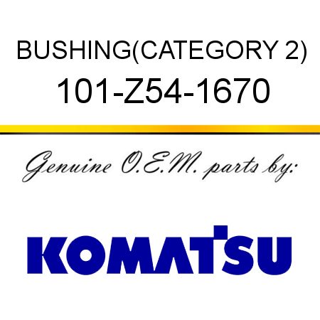 BUSHING,(CATEGORY 2) 101-Z54-1670