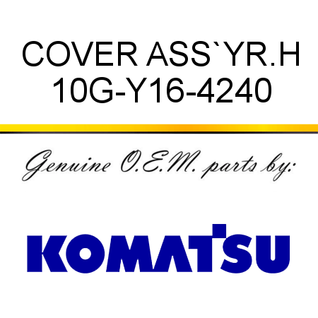 COVER ASS`Y,R.H 10G-Y16-4240