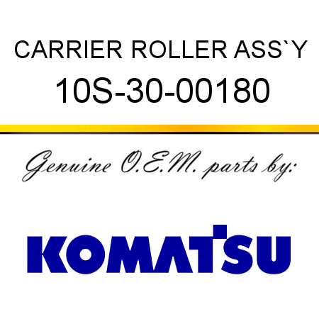 CARRIER ROLLER ASS`Y 10S-30-00180