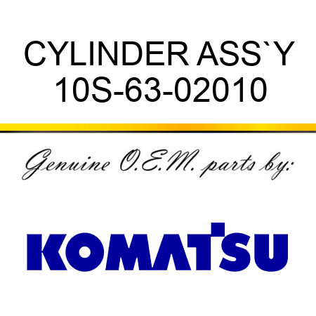 CYLINDER ASS`Y 10S-63-02010