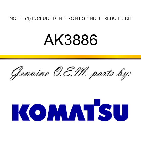 NOTE: (1) INCLUDED IN  FRONT SPINDLE REBUILD KIT AK3886