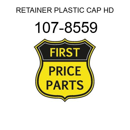 RETAINER PLASTIC CAP HD 107-8559