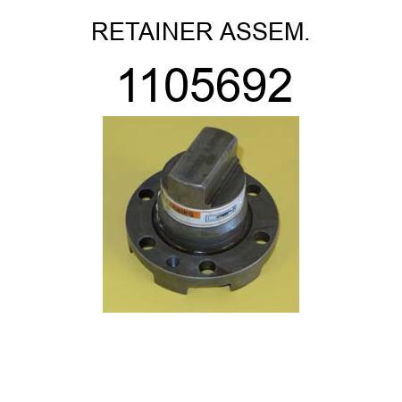 RETAINER ASSEM. 1105692