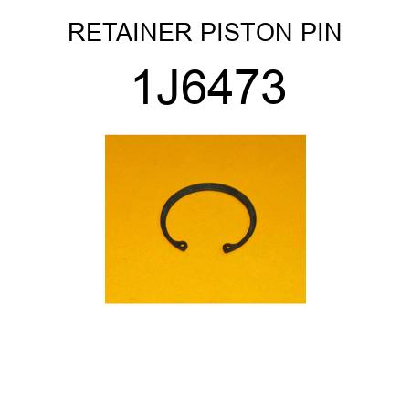 RETAINER PISTON PIN 1J6473