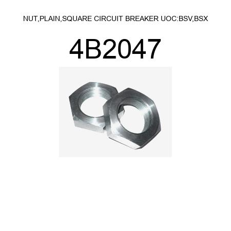 NUT,PLAIN,SQUARE CIRCUIT BREAKER UOC:BSV,BSX 4B2047