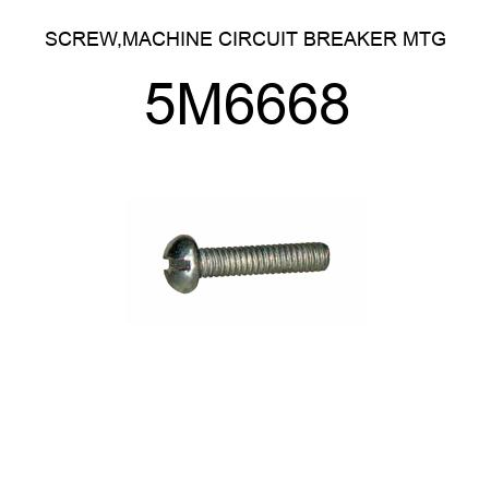 5M6668 SCREW,MACHINE CIRCUIT BREAKER MTG fit CATERPILLAR