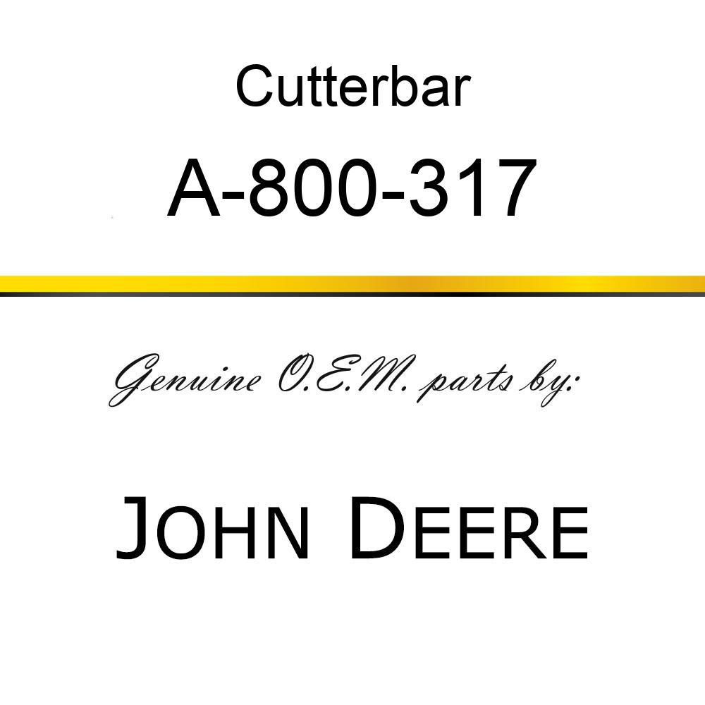 Cutterbar - SICKEL ASSY A-800-317