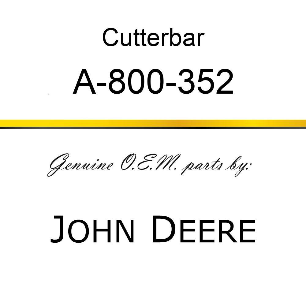 Cutterbar - SICKEL ASSY A-800-352