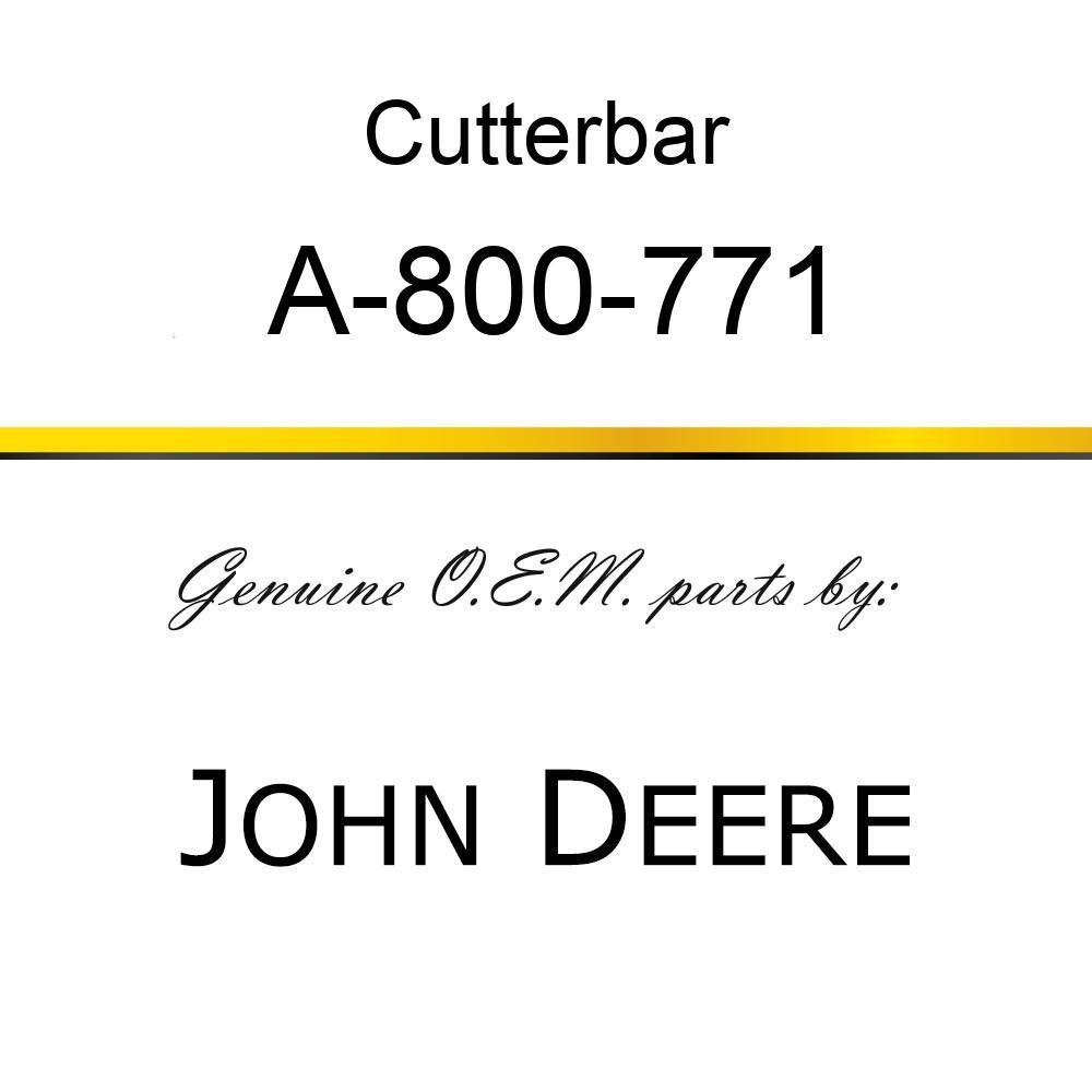 Cutterbar - SICKEL ASSY A-800-771