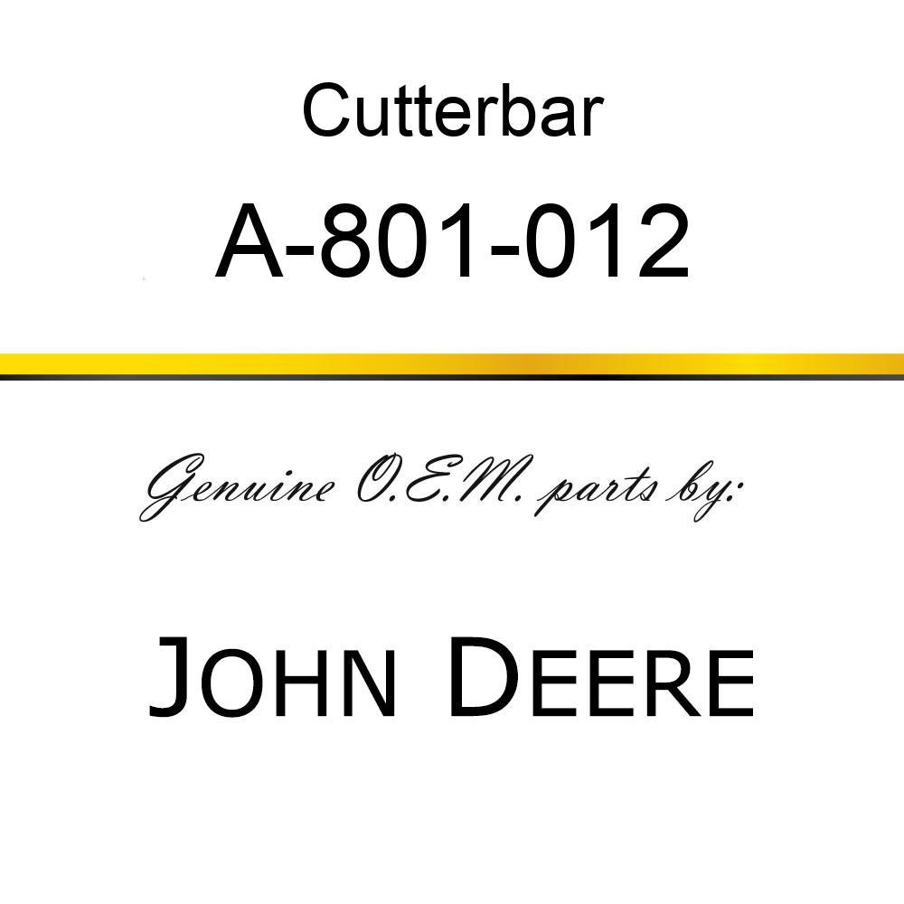 Cutterbar - SICKLE ASSY A-801-012
