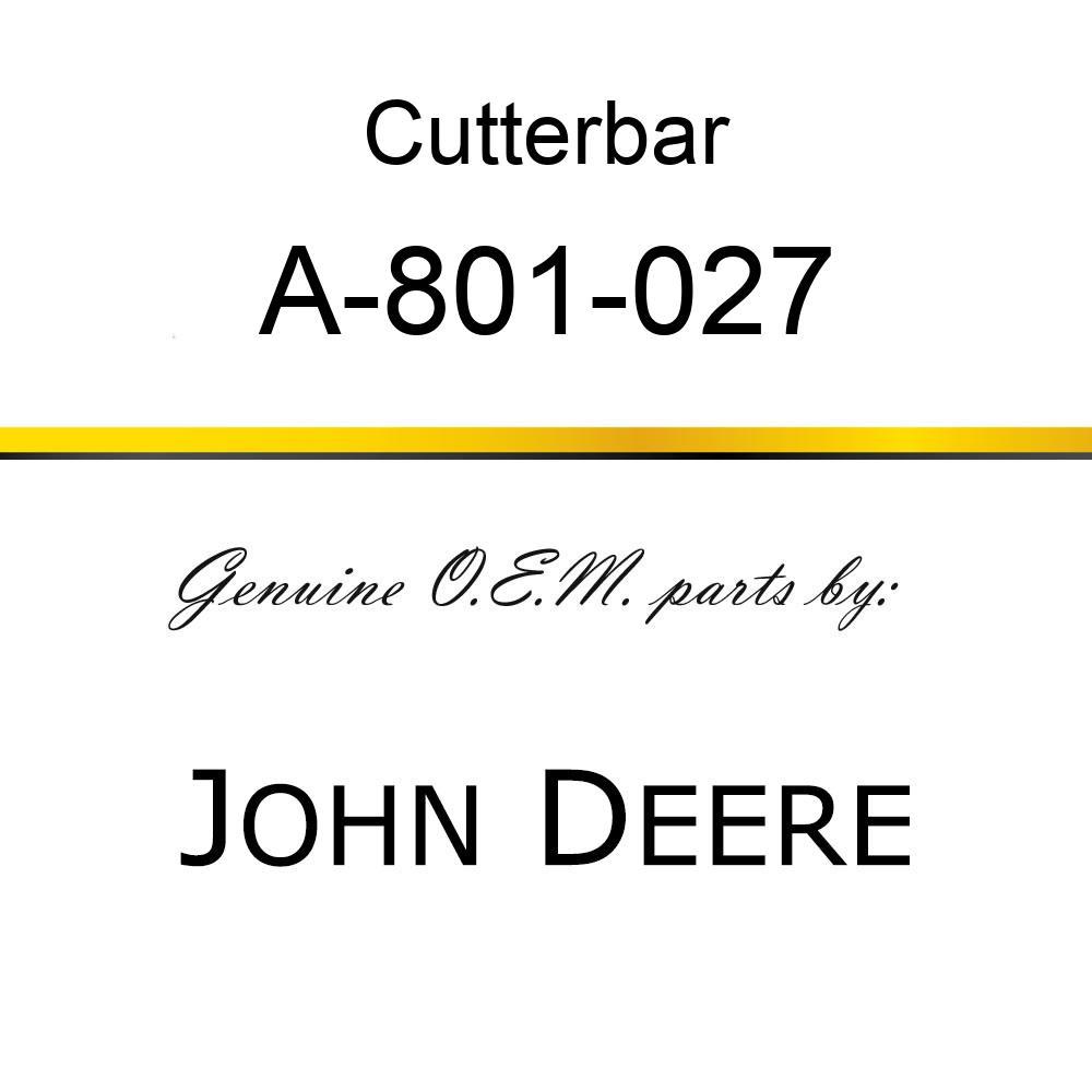 Cutterbar - SICKLE ASSY A-801-027