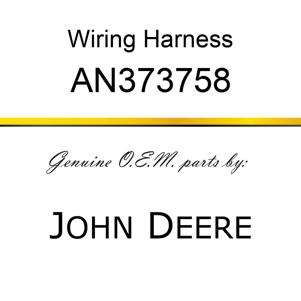 Wiring Harness - WIRING HARNESS, HARNESS ASSY, MAIN AN373758