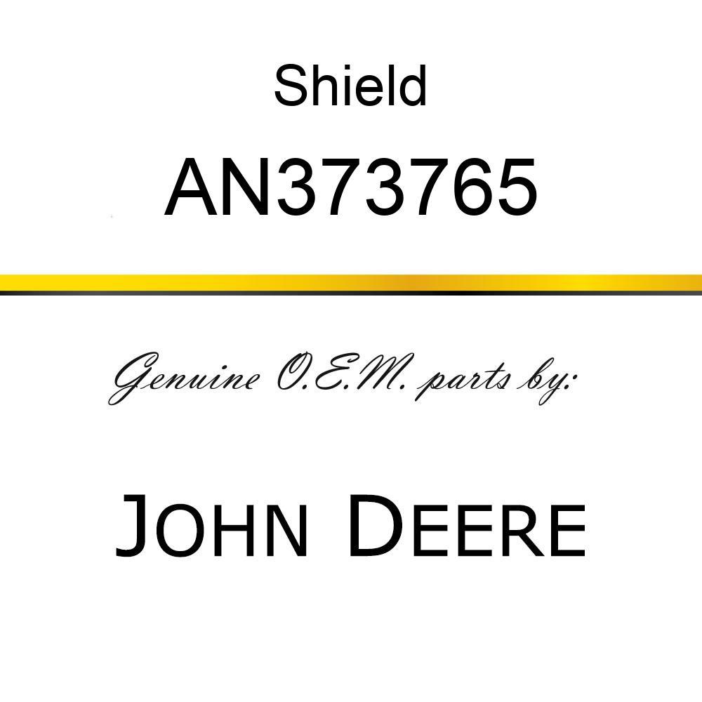 Shield - SHIELD, FAN DRIVE AN373765