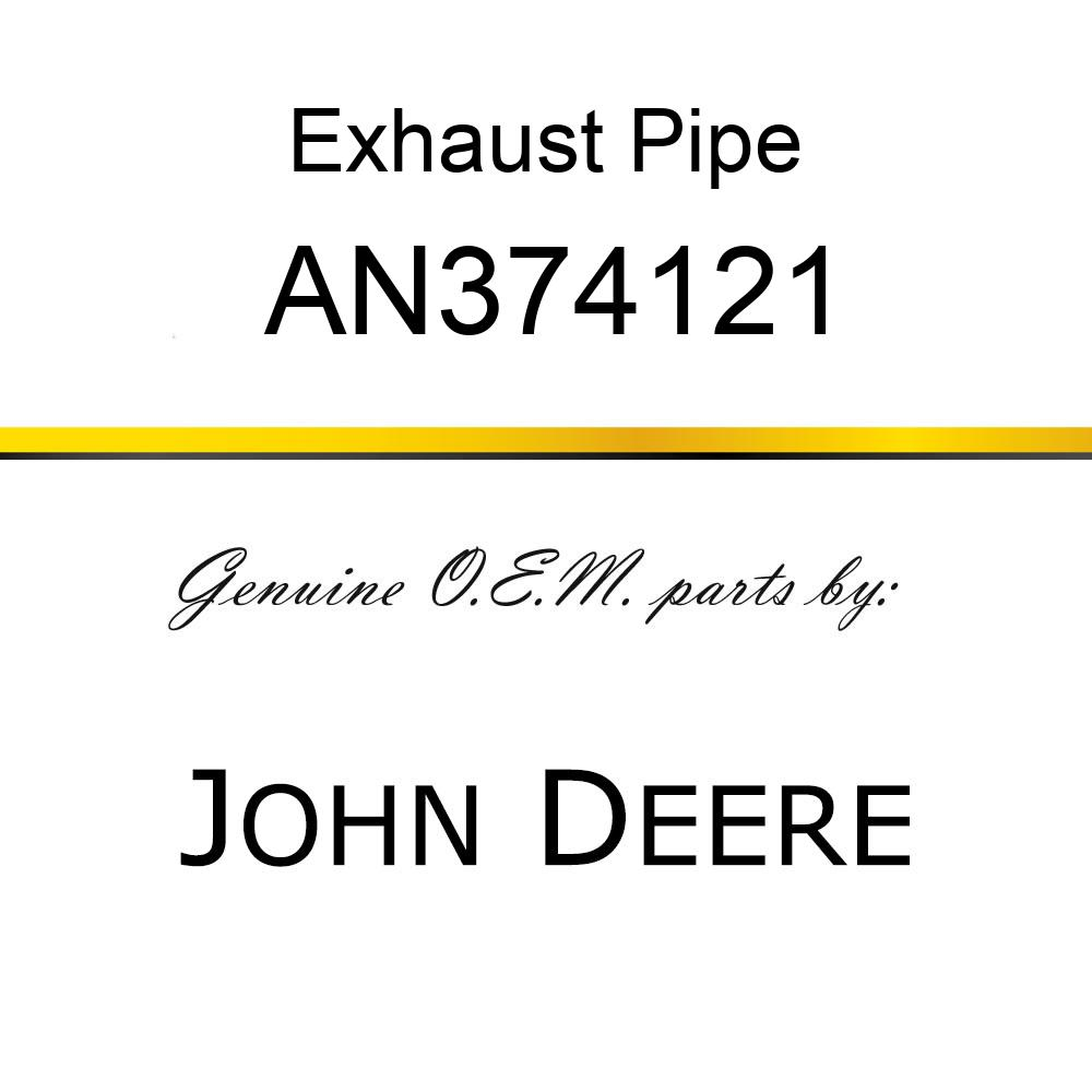 Exhaust Pipe - EXHAUST PIPE, PIPE, EXHAUST AN374121